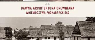 Album dawnej architektury drewnianej Podkarpacia