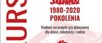"""""""Solidarność"""" 1980- 2020. Pokolenia. Konkurs na projekt gry planszowej"""