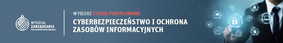 Studia podyplomowe na Politechnice Rzeszowskiej Cyberbezpieczenstwo i ochrona zasobow informacyjnych