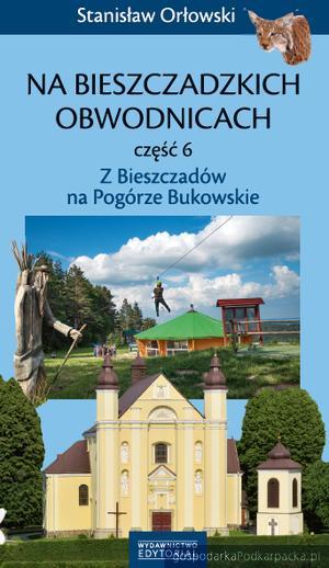 """Przewodnik """"Z Bieszczadów na Pogórze Bukowskie"""""""