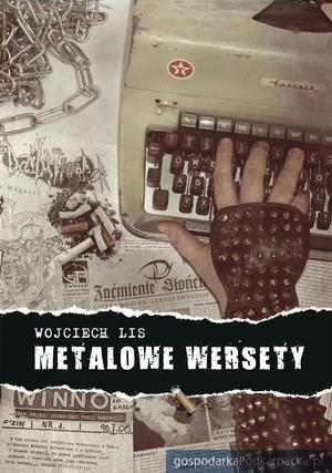 """""""Metalowe Wersety"""" - nowa książka Wojciecha Lisa"""