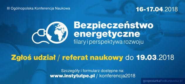 """Konferencji Naukowej """"Bezpieczeństwo energetyczne"""" 2018"""