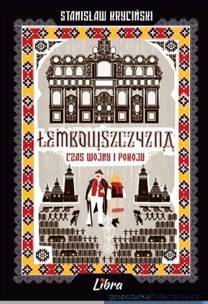 """Promocja książki """"Łemkowszczyzna. Czas wojny i pokoju"""""""