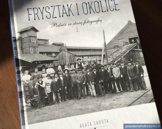"""Album """"Frysztak i okolice. podróż ze starą fotografią 2"""""""